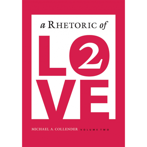 A Rhetoric of Love 2