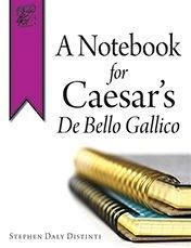 A Notebook for Caesar's De Bello Gallico
