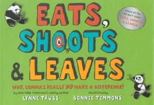 Eats, Shoots & Leaves: Why, Commas Really Do Make a Difference! (for kids)