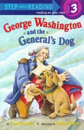 George Washington and the General's Dog - Step Into Reading, Step 3