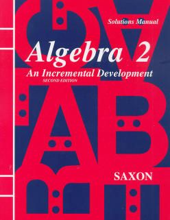 Saxon Algebra 2 Solutions Manual, 3rd Ed.