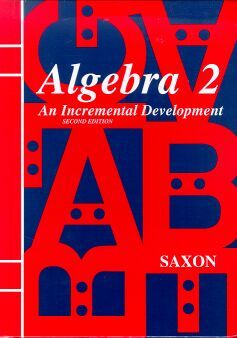 Saxon Algebra 2 Student Text: An Incremental Development