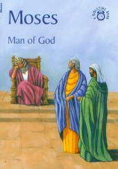 Moses: Man of God | Veritas Press