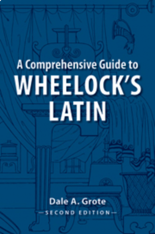 A Comprehensive Guide to Wheelock`s Latin