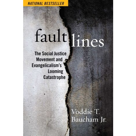 Fault Lines | The Social Justice Movement and Evangelicalisms Looming Catastrophe