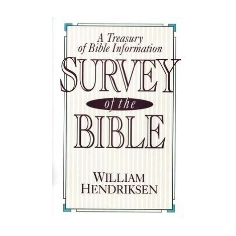 Survey of the Bible | William Hendriksen | A Treasury of Bible Information