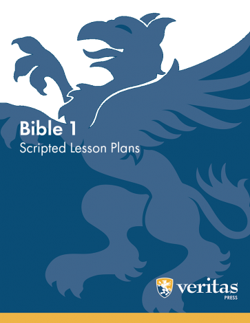 Bible 1 | Lesson Plans | Veritas Press