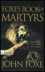 Foxe's Book of Martyrs: Updated up to the 21st Century (3S)