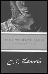 Till We Have Faces: A Novel of Cupid and Psyche (1S)