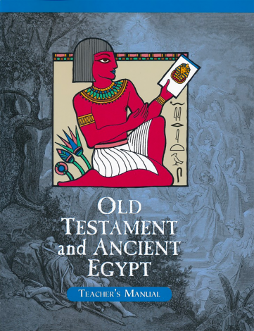 Old Testament & Ancient Egypt Teacher Manual Homeschool