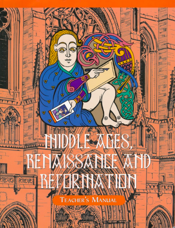 Middle Ages, Ren & Ref Teacher Manual Homeschool