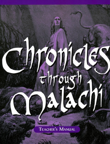 Chronicles to Malachi Teacher Manual Homeschool