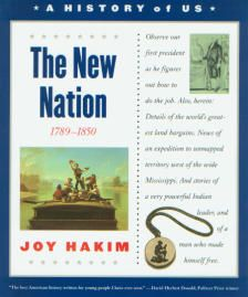 A History of US: Book 4: The New Nation: 1789-1850