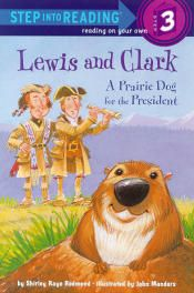 Cover: Lewis & Clark, A Prairie Dog for the President