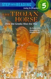 The Trojan Horse: How the Greeks Won the War - Step into Reading, Step 5
