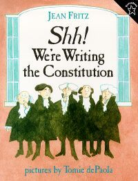 Shh! We're Writing the Constitution - Jean Fritz Series