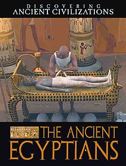 The Ancient Egyptians (Discovering Ancient Civilizations)
