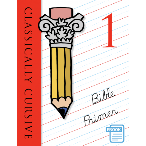 Classically Cursive: Bible Primer Book 1 (eBook) | Veritas Press