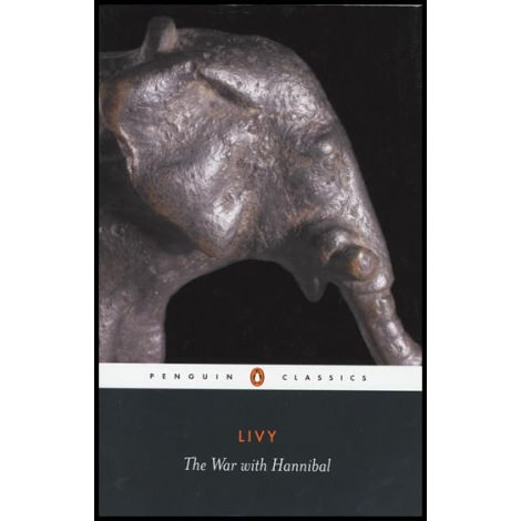 The War with Hannibal: The History of Rome from Its Foundation - Bks. 21-30