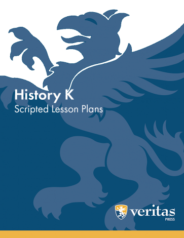 History K | Lesson Plans | Veritas Press