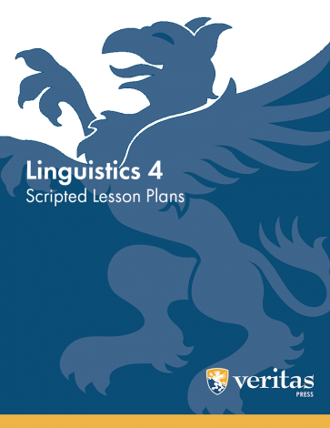 Linguistics 4 | Lesson Plans | Veritas Press